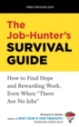 "The Job-Hunter's Survival Guide : How to Find Hope and Rewarding Work, Even When ""There Are No Jobs"" - eBook"