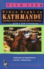 Video Night in Kathmandu : And Other Reports from the Not-So-Far East - eBook