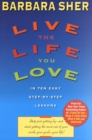 Live the Life You Love : In Ten Easy Step-By Step Lessons - eBook
