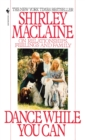 Dance While You Can : On Relationships, Feelings and Family - eBook