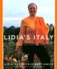 Lidia's Italy : 140 simple and delicious recipes from the ten places in Italy Lidia loves most: A Cookbook - eBook