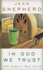 In God We Trust : All Others Pay Cash - eBook