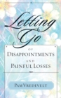 Letting Go of Disappointments and Painful Losses - eBook