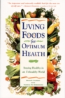 Living Foods for Optimum Health : Your Complete Guide to the Healing Power of Raw Foods - eBook
