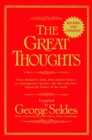 The Great Thoughts, Revised and Updated : From Abelard to Zola, from Ancient Greece to Contemporary America, the Ideas That Have Shaped the History of the World - eBook