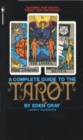 The Complete Guide to the Tarot : Determine Your Destiny! Predict Your Own Future! - eBook