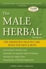 The Male Herbal : The Definitive Health Care Book for Men and Boys - eBook