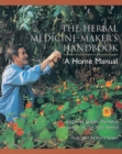 The Herbal Medicine-Maker's Handbook : A Home Manual - eBook