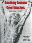 Anatomy Lessons From the Great Masters : 100 Great Figure Drawings Analyzed - eBook