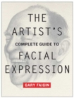 The Artist's Complete Guide to Facial Expression - eBook