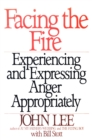 Facing the Fire : Experiencing and Expressing Anger Appropriately - eBook