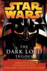 The Dark Lord Trilogy: Star Wars Legends : Labyrinth of Evil Revenge of the Sith Dark Lord: The Rise of Darth Vader - eBook