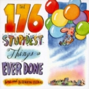 The 176 Stupidest Things Ever Done - eBook