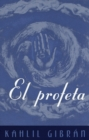 El Profeta : (The Prophet--Spanish-language edition) - eBook