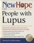 New Hope for People with Lupus : Your Friendly, Authoritative Guide to the Latest in Traditional and Complementary Solutions - eBook