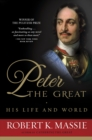 Peter the Great: His Life and World - eBook