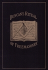 Duncan's Masonic Ritual and Monitor : Guide to the Three Symbolic Degrees of the Ancient York Rite and to the Degrees of Mark Master, Past Master, Most Excellent Master, and the Royal Arch - eBook