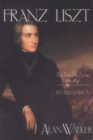 Franz Liszt, Volume 1 : The Virtuoso Years: 1811-1847 - eBook