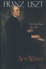 Franz Liszt, Volume 3 : The Final Years: 1861-1886 - eBook
