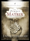 The Prayer Matrix : Plugging into the Unseen Reality - eBook