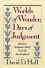 Worlds Of Wonder, Days Of Judgment : Popular Religious Belief in Early New England - eBook