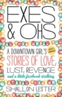 Exes and Ohs : A Downtown Girl's (Mostly Awkward) Tales of Love, Lust, Revenge, and a Little Facebook Stalking - eBook