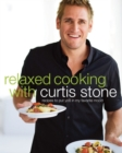 Relaxed Cooking with Curtis Stone : Recipes to Put You in My Favorite Mood: A Cookbook - eBook