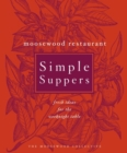 Moosewood Restaurant Simple Suppers : Fresh Ideas for the Weeknight Table: A Cookbook - eBook