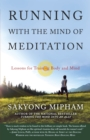 Running with the Mind of Meditation : Lessons for Training Body and Mind - eBook