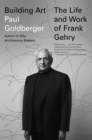 Building Art : The Life and Work of Frank Gehry - Book