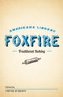 Traditional Baking : The Foxfire Americana Library (2) - eBook