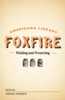 Pickling and Preserving : The Foxfire Americana Library (3) - eBook