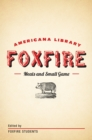 Meats and Small Game : The Foxfire Americana Library (4) - eBook