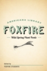 Wild Spring Plant Foods : The Foxfire AMericana Library (7) - eBook