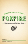 Wild Summer and Fall Plant Foods : The Foxfire Americana Library (8) - eBook