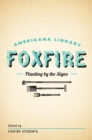 Planting By the Signs: Mountain Gardening : The Foxfire Americana Library (10) - eBook