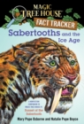 Sabertooths and the Ice Age : A Nonfiction Companion to Magic Tree House #7: Sunset of the Sabertooth - eBook