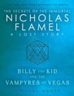 Billy the Kid and the Vampyres of Vegas : A Lost Story from the Secrets of the Immortal Nicholas Flamel - eBook