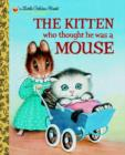 The Kitten Who Thought He Was a Mouse - eBook