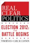 Election 2012: The Battle Begins (The RealClearPolitics Political Download) - eBook