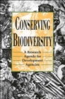 Conserving Biodiversity : A Research Agenda for Development Agencies - Book