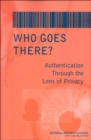 Who Goes There? : Authentication Through the Lens of Privacy - Book