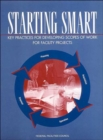 Starting Smart : Key Practices for Developing Scopes of Work for Facility Projects - Book