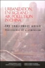 Urbanization, Energy, and Air Pollution in China : The Challenges Ahead, Proceedings of a Symposium - Book