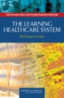 The Learning Healthcare System : Workshop Summary - eBook