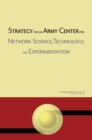 Strategy for an Army Center for Network Science, Technology, and Experimentation - eBook