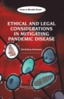 Ethical and Legal Considerations in Mitigating Pandemic Disease : Workshop Summary - eBook