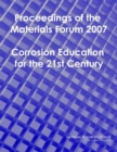 Proceedings of the Materials Forum 2007 : Corrosion Education for the 21st Century - eBook