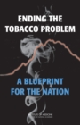 Ending the Tobacco Problem : A Blueprint for the Nation - eBook