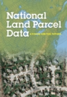 National Land Parcel Data : A Vision for the Future - eBook